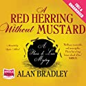 A Red Herring Without Mustard (       UNABRIDGED) by Alan Bradley Narrated by Sophie Aldred