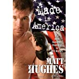 Made in America: The Most Dominant Champion in UFC Historyby Matt Hughes