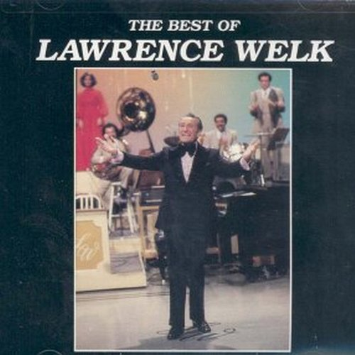 The Best of Lawrence Welk by Lawrence Welk