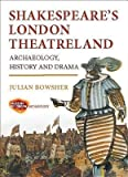 img - for [(Shakespeare's London Theatreland: Archaeology, History and Drama)] [Author: Julian Bowsher] published on (September, 2012) book / textbook / text book