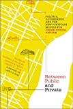 img - for Between Public and Private: Politics, Governance,and the New Portfolio Models for Urban School Reform (Educational Innovations) book / textbook / text book