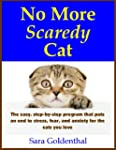 No More Scaredy Cat: The easy, step-b...