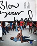 Blow Your Head: A Diplo Zine: Vol. 1:...