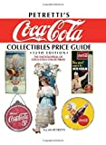 Petrettis Coca-Cola Collectibles Price Guide: The Encyclopedia of Coca-Cola Collectibles