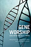 img - for Gene Worship: Moving Beyond the Nature/ Nurture Debate Over Genes, Brain and Gender book / textbook / text book