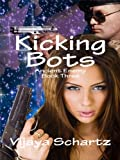 Kicking Bots (Ancient Enemy Book Three)