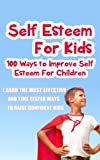 Self Esteem For Kids-100 Ways To Improve Self Esteem For Children