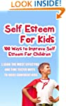 Self Esteem For Kids-100 Ways To Impr...