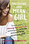Mastering Your Mean Girl: The No-BS G...