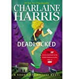 By Harris, Charlaine [ [ Deadlocked: A Sookie Stackhouse Novel (Sookie Stackhouse/True Blood #12) - Street Smart ] ] Mar-2014[ Paperback ] Charlaine Harris