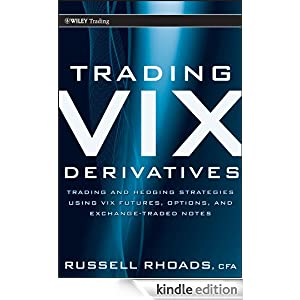Trading VIX Derivatives: Trading and Hedging Strategies Using VIX Futures,