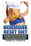 img - for Hormone Reset Diet: The Complete 7 Day Hormone Reset Diet Meal Plan To Quickly Balance Hormones, Jumpstart Weight Loss And Rejuvenate Your Health ... Adrenal Reset Diet, Fast Metabolism Diet) book / textbook / text book