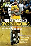 img - for Understanding Sports Coaching: The Social, Cultural and Pedagogical Foundations of Coaching Practice book / textbook / text book