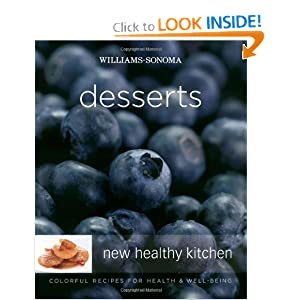Williams-Sonoma New Healthy Kitchen: Desserts: Colorful Recipes for Health and Well-Being Annabel Langbein