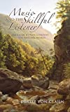 Music and the Skillful Listener: American Women Compose the Natural World (Music, Nature, Place)