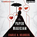 The Paper Magician (       UNABRIDGED) by Charlie N. Holmberg Narrated by Amy McFadden