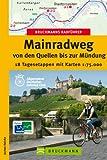 Bruckmanns Radführer Mainradweg von den Quellen bis zur Mündung: 18 Tagesetappen von Creussen nach Frankfurt