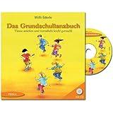 Das Grundschultanzbuch (Buch incl. CD): Tänze anleiten und vermitteln leicht gemacht