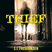 Thief: A Short Story Collection Audiobook by S L Frederiksen Narrated by Scott O'Dell