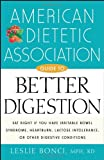 American Dietetic Association Guide to Better Digestion