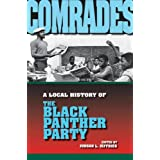 Comrades: A Local History of the Black Panther Party (Blacks in the Diaspora) ~ Judson L. Jeffries