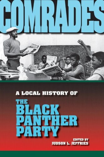 Comrades: A Local History of the Black Panther Party (Blacks in the Diaspora)