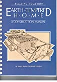 img - for Building Your Own Earth-Tempered Home: A Construction Manual book / textbook / text book