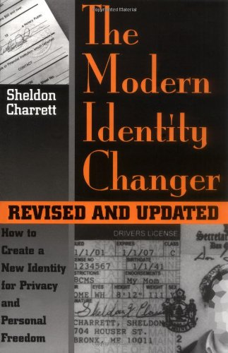 Modern Identity Changer: How To Create And Use A New Identity For Privacy And Personal Freedom