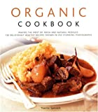 img - for Organic Cookbook: Making the Most of Fresh and Seasonal Produce; 130 Deliciously Healthy Recipes Shown in 250 Stunning Photographs book / textbook / text book