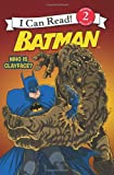 img - for Batman Classic: Who Is Clayface? (I Can Read Book 2) book / textbook / text book