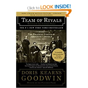 Team of Rivals: The Political Genius of Abraham Lincoln by