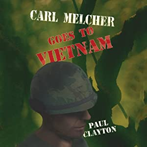 Carl Melcher Goes to Vietnam Audiobook