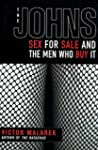 The Johns: Sex for Sale and the Men W...