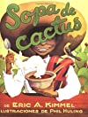 Sopa de Cactus (Spanish Edition) [Hardcover] [2007] (Author) Eric A. Kimmel, Phil Huling
