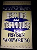 img - for Best Jigs and Techniques for Precision Woodworking (American Woodworker's) book / textbook / text book