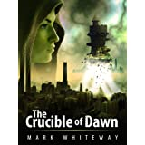 Lodestone Book Three: The Crucible of Dawndi Mark Whiteway