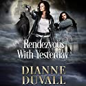 Rendezvous with Yesterday: Gifted Ones Series, Book 2 Audiobook by Dianne Duvall Narrated by Kirsten Potter
