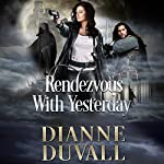 Rendezvous with Yesterday: Gifted Ones Series, Book 2 | Dianne Duvall