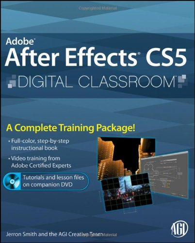 Adobe After Effects CS5 Digital Classroom, (Book and...