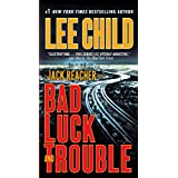Bad Luck and Trouble (Jack Reacher, Book 11) ~ Lee Child