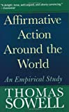 Affirmative Action Around the World: An Empirical Study (Yale Nota Bene) (0300107757) by Sowell, Thomas