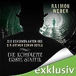 Die geheimen Akten des Sir Arthur Conan Doyle: Die komplette erste Staffel - Akten 1-5 | Raimon Weber