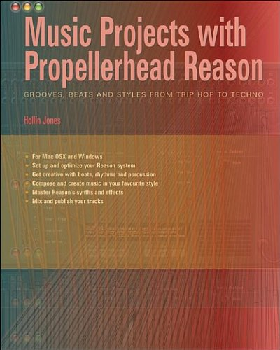 music-projects-with-propellerhead-reason-grooves-beats-and-styles-from-trip-hop-to-techno