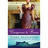 Dangerous to Know: A Novel of Suspense (Lady Emily Mysteries Book 5) ~ Tasha Alexander