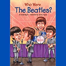 Who Were the Beatles? Audiobook by Geoff Edgers Narrated by Kevin Pariseau