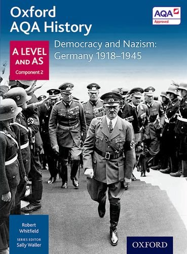Oxford AQA History for A Level: Democracy and Nazism: Germany 1918-1945 (Aqa a Level History)