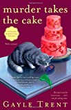 img - for Murder Takes the Cake: A Daphne Martin Cake Mystery (Daphne Martin Cake Mysteries) book / textbook / text book