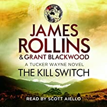 The Kill Switch (       UNABRIDGED) by James Rollins, Grant Blackwood Narrated by Scott Aiello