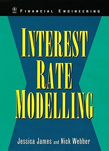 Interest Rate Modelling: Financial Engineering (Interest Rate Modeling compare prices)