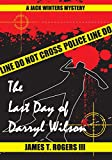 The Last Day of Darryl Wilson (A Jack Winters Mystery Book 2)